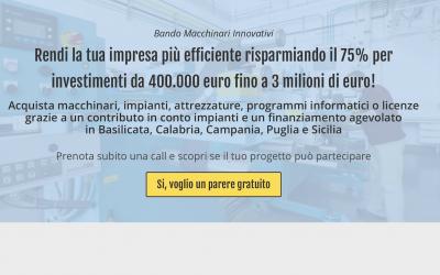 Rendi la tua impresa più efficiente risparmiando il 75%per investimenti da 400.000 euro fino a 3 milioni di euro!